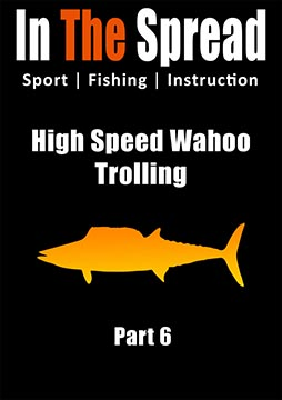 wahoo rig high speed trolling in the spread fishing video